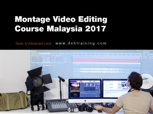 Montage Video Editing Course Malaysia 2017
