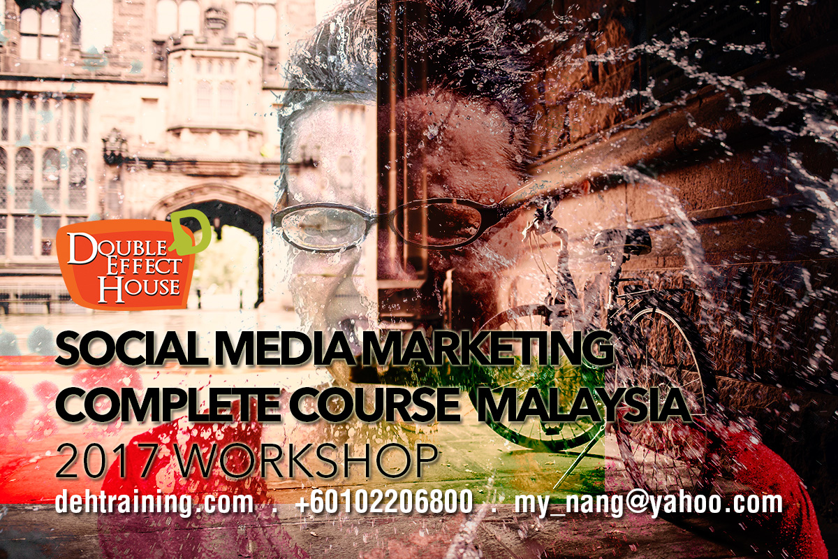 Social Media Marketing Complete Course Malaysia 2017 Workshop