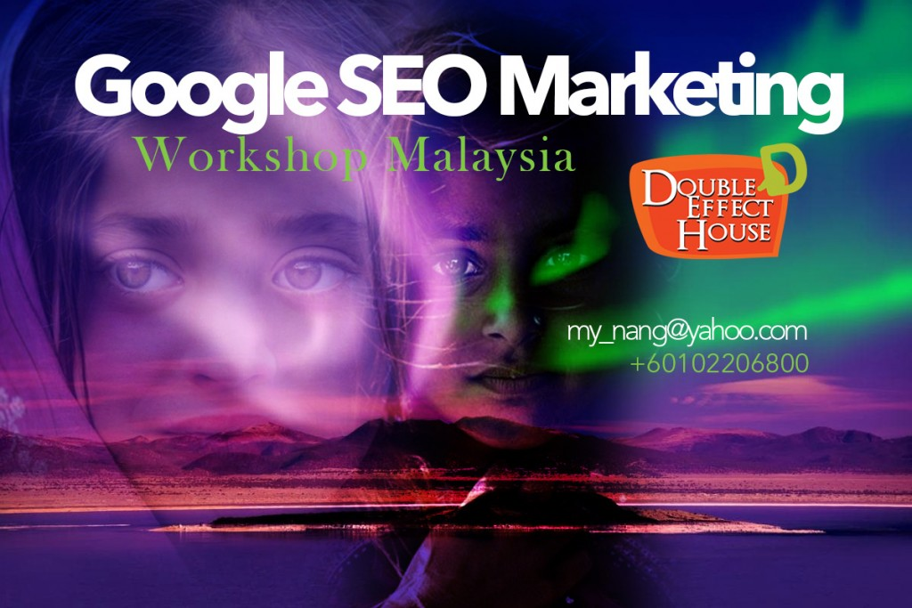 Google SEO Marketing Workshop Malaysia