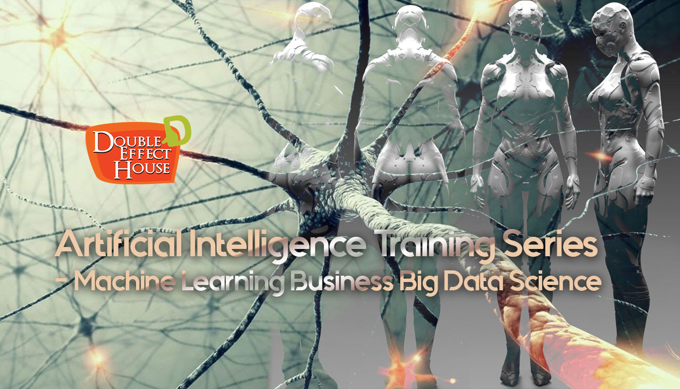 Artificial Intelligence Training Series - Machine Learning Business Big Data Science