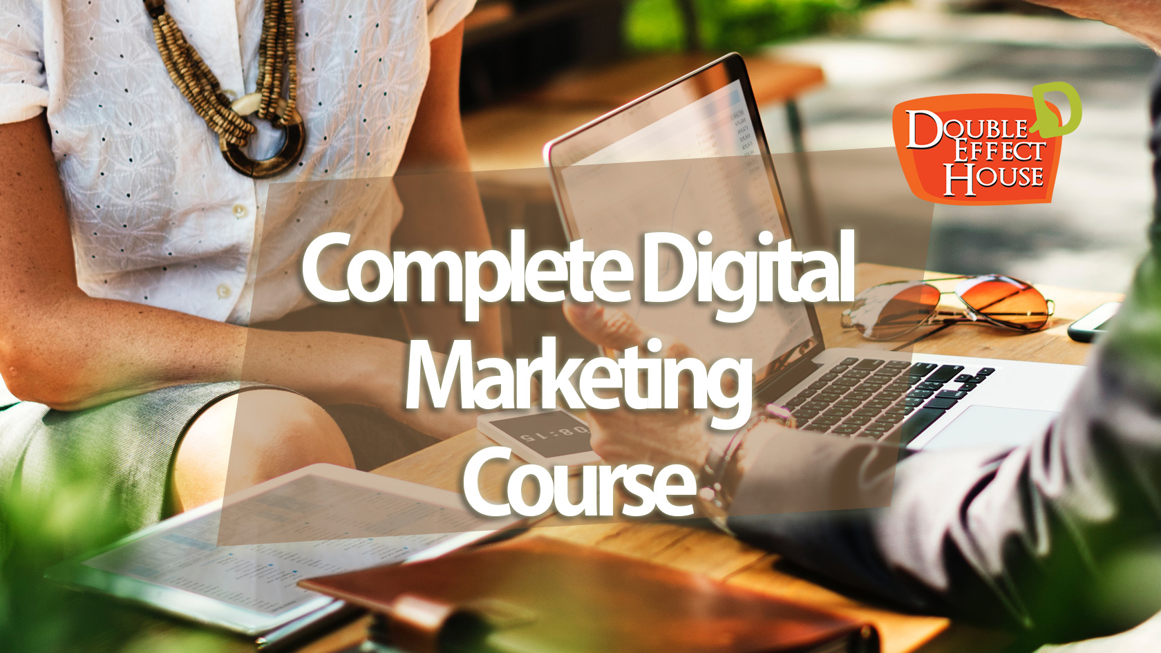 Complete Digital Marketing Course