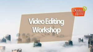 Video Editing Workshop Training Course