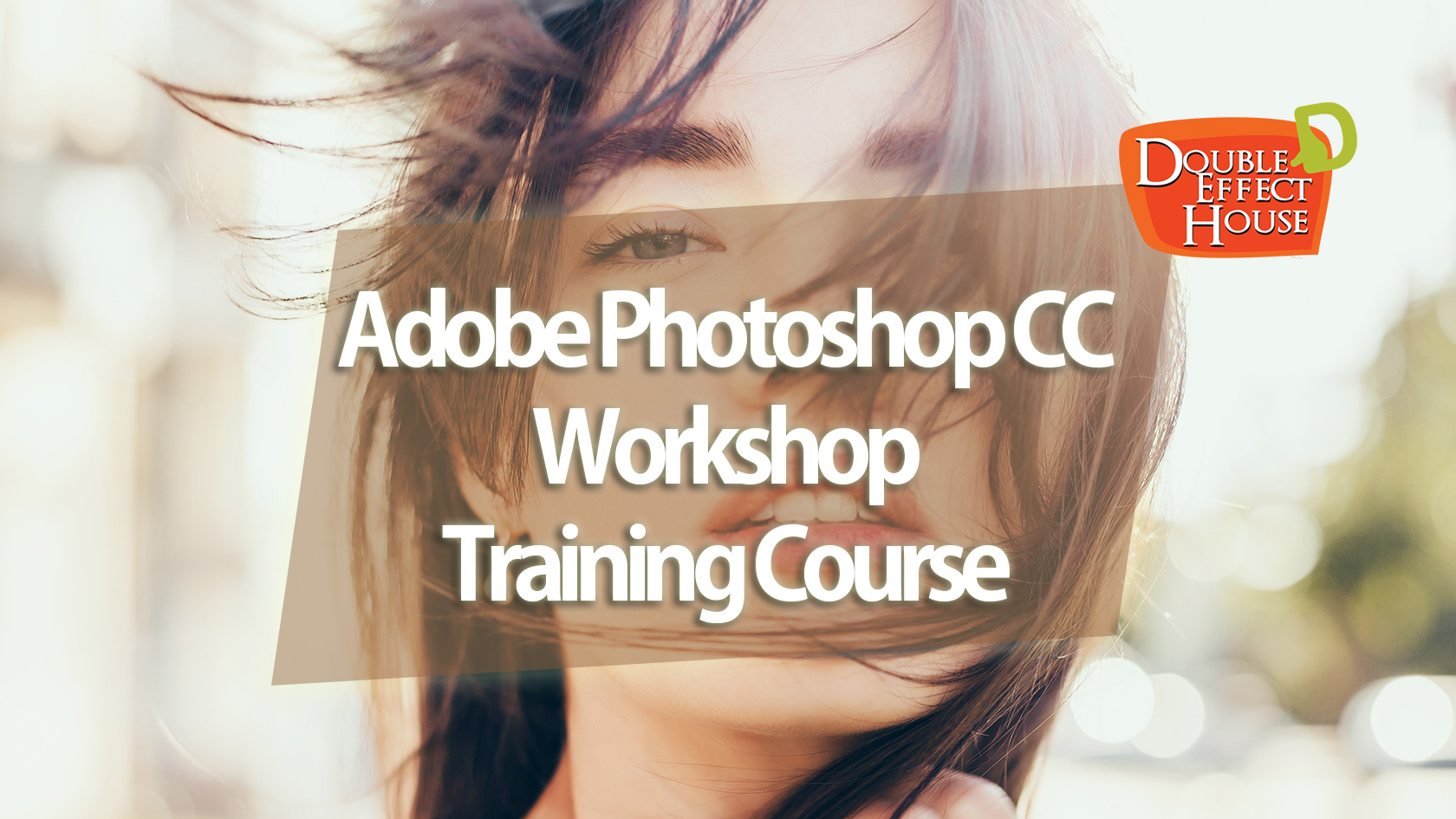 Adobe Photoshop CC Workshop Training Course